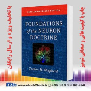 خرید کتاب Foundations of the Neuron Doctrine: 25th Anniversary Edition 2nd Edition