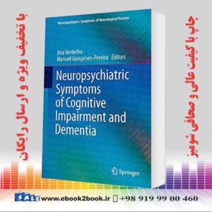 خرید کتاب Neuropsychiatric Symptoms of Cognitive Impairment and Dementia
