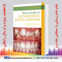 خرید کتاب Basic Guide to Orthodontic Dental Nursing 2nd Edition