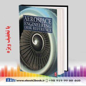 خرید کتاب AEROSPACE ENGINEERING DESK REFERENCE