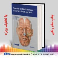 خرید کتاب Anatomy for Plastic Surgery of the Face, Head, and Neck
