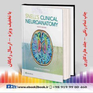 خرید کتاب نوروآناتومی اسنل | Snell's Clinical Neuroanatomy Eighth Edition