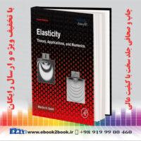 خرید کتاب Elasticity: Theory, Applications, and Numerics 4th Edition
