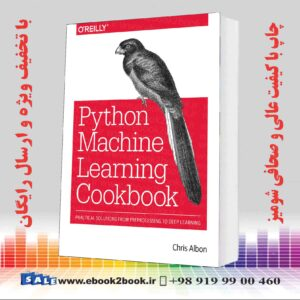 خرید کتاب کامپیوتر Machine Learning with Python Cookbook