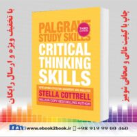 خرید کتاب زبان اصلی Critical Thinking Skills: Effective Analysis, Argument and