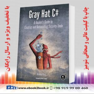 خرید کتاب Gray Hat C#: A Hacker's Guide to Creating and Automating Security Tools