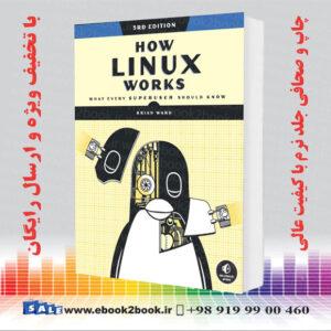 خرید کتاب How Linux Works, 3rd Edition: What Every Superuser Should Know - 2021