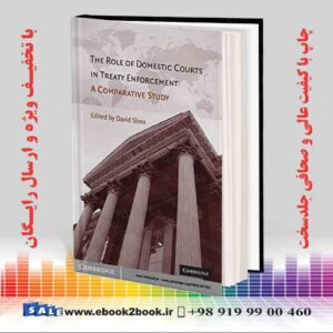 خرید کتاب The Role of Domestic Courts in Treaty Enforcement: A Comparative Study