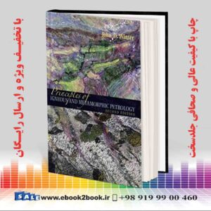 خرید کتاب زمین شناسی Principles of Igneous and Metamorphic Petrology 2nd Edition