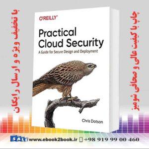 خرید کتاب کامپیوتر امنیت عملی ابر: راهنمای طراحی و استقرار ایمن