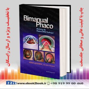 خرید کتاب پزشکی Bimanual Phaco: Mastering the Phakonit/MICS Technique