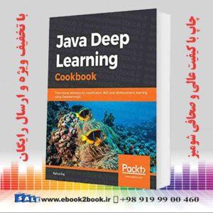 خرید کتاب کامپیوتر Java Deep Learning Cookbook