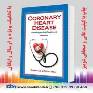 خرید کتاب پزشکی بیماری عروق کرونر قلب: از تشخیص تا درمان نسخه سوم