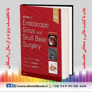 خرید کتاب پزشکی Atlas of Endoscopic Sinus and Skull Base Surgery 2nd Edition