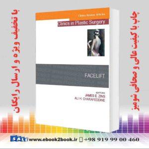 کتاب Facelift, An Issue of Clinics in Plastic Surgery