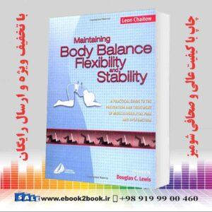 خرید کتاب پزشکی Maintaining Body Balance, Flexibility & Stability