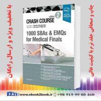 خرید کتاب Crash Course 1000 SBAs and EMQs for Medical Finals 2nd Edition