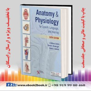 خرید کتاب Anatomy & Physiology for Speech, Language, and Hearing, 6th Edition