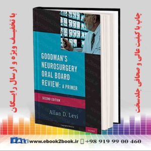 خرید کتاب پزشکی Goodman's Neurosurgery Oral Board Review 2nd Edition