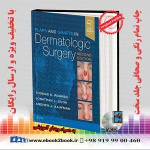 خرید کتاب پزشکی Flaps and Grafts in Dermatologic Surgery 2nd Edition