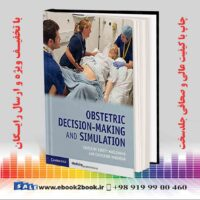 خرید کتاب پزشکی Obstetric Decision-Making and Simulation
