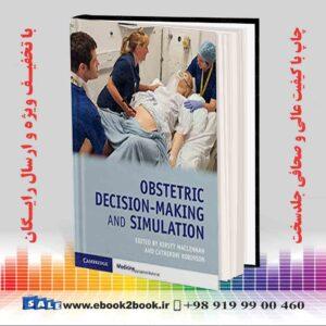 خرید کتاب پزشکی Obstetric Decision-Making and Simulation