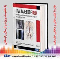 خرید کتاب پزشکی Trauma: Code Red: Companion to the RCSEng Definitive Surgical Trauma Skills Course
