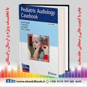خرید کتاب پزشکی Pediatric Audiology Casebook 2nd Edition