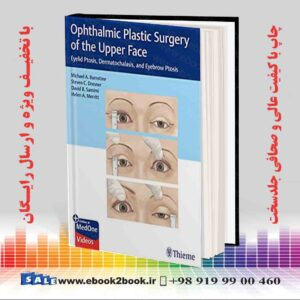 خرید کتاب پزشکی Ophthalmic Plastic Surgery of the Upper Face