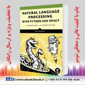 خرید کتاب کامپیوتر Natural Language Processing with Python and spaCy
