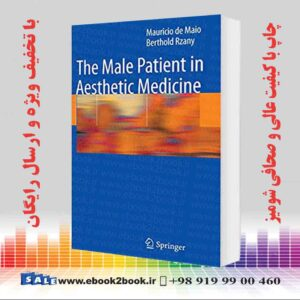 خرید کتاب پزشکی The Male Patient in Aesthetic Medicine 2009th Edition