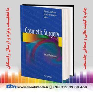 خرید کتاب پزشکی Cosmetic Surgery: Art and Techniques 2013th Edition