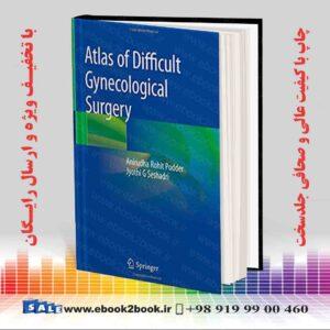 خرید کتاب پزشکی Atlas of Difficult Gynecological Surgery