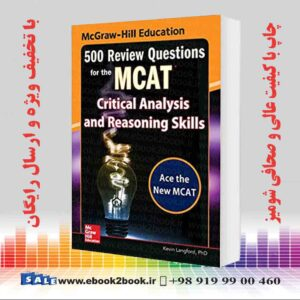 خرید کتاب McGraw-Hill Education 500 Review Questions for the MCAT: Critical Analysis and Reasoning Skills