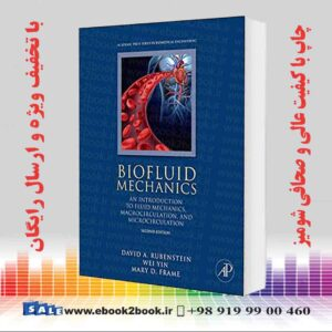 خرید کتاب Biofluid Mechanics: An Introduction to Fluid Mechanics, Macrocirculation, and Microcirculation, 2nd Edition