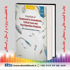 خرید کتاب پزشکی Essentials of Equipment in Anaesthesia, Critical Care and Perioperative Medicine 5th