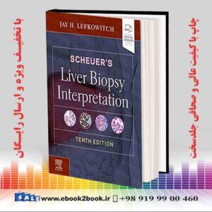 خرید کتاب پزشکی Scheuer's Liver Biopsy Interpretation 10th Edition