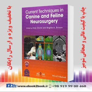 خرید کتاب دامپزشکی Current Techniques in Canine and Feline Neurosurgery 1st Edition