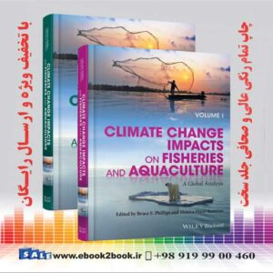 خرید کتاب دامپزشکی Climate Change Impacts on Fisheries and Aquaculture, 2 Volumes: A Global Analysis