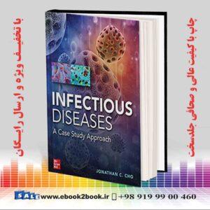 خرید کتاب پزشکی Infectious Diseases Case Study Approach 1st Edition