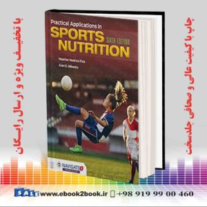 خرید کتاب پزشکی Practical Applications in Sports Nutrition 6th Edition