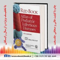خرید کتاب پزشکی Red Book Atlas of Pediatric Infectious Diseases Fourth Edition