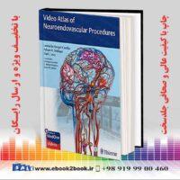 خرید کتاب پزشکی Video Atlas of Neuroendovascular Procedures 1st Edition