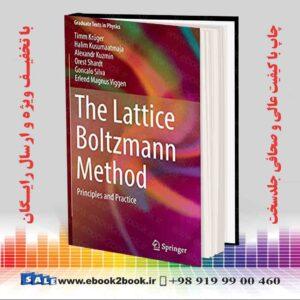 خرید کتاب مکانیک The Lattice Boltzmann Method: Principles and Practice