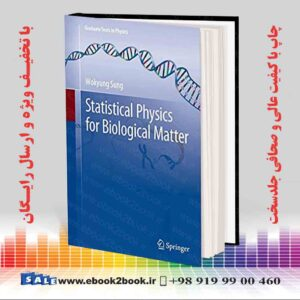 خرید کتاب مکانیک Statistical Physics for Biological Matter (Graduate Texts in Physics)