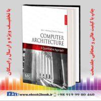 خرید کتاب کامپیوتر Computer Architecture: A Quantitative Approach, 6th Edition