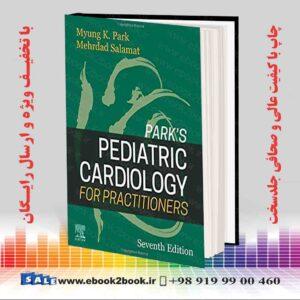 کتاب قلب و عروق کودکان پارک برای پزشکان چاپ هفتم 2020
