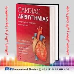 خرید کتاب پزشکی Cardiac Arrhythmias: Interpretation, Diagnosis and Treatment, 2nd Edition