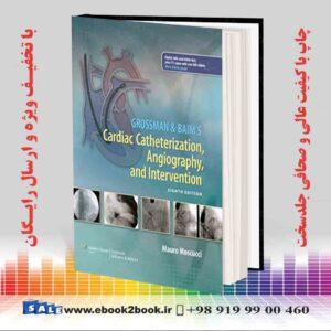 خرید کتاب پزشکی Grossman & Baim's Cardiac Catheterization, Angiography, and Intervention Eighth Edition