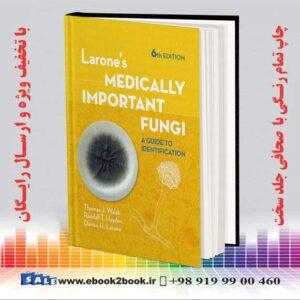 کتاب راهنمای شناسایی قارچهای مهم پزشکی Larone's